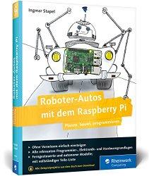 Roboter-Autos mit dem Raspberry Pi: Planen, bauen, programmieren